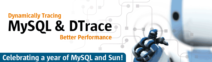 MySQL & Dtrace - Dynamically Tracing Better Performance